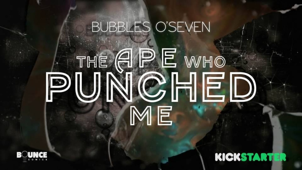 Bubbles O'Seven in The Ape Who Punched Me project video thumbnail