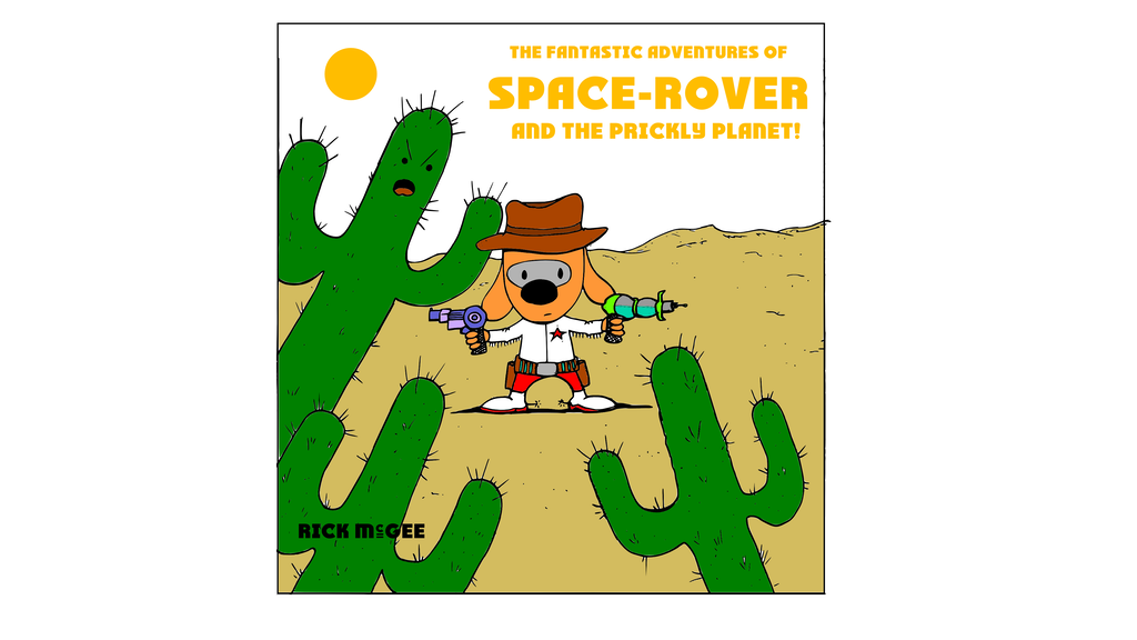 Space-Rover and the Prickly Planet, Children's Book 2! project video thumbnail