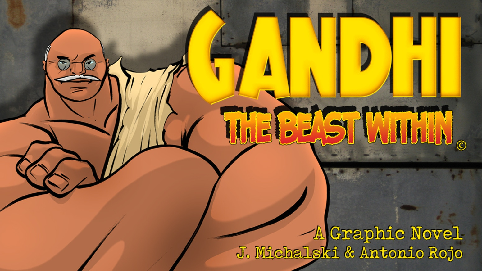"""""""He thought he could live a life of peace…he thought WRONG!""""  GANDHI: THE BEAST WITHIN, a 120-page Completed Graphic Novel."""