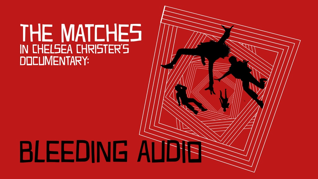 Bleeding Audio: The Matches & the Music Industry Documentary project video thumbnail