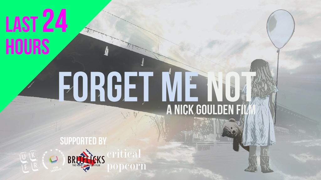 FORGET ME NOT - An Emotive Fantastical Short Film About Hope project video thumbnail