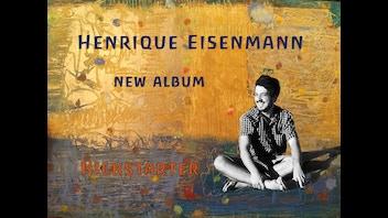 The Free Poetics of Henrique Eisenmann