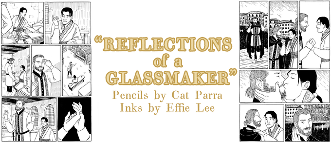 """""""Reflections of a Glassmaker"""" with pencils by Cat Parra and inks by Effie Lee. NOTE: Backers will receive one of five original pages, not necessarily one displayed here."""