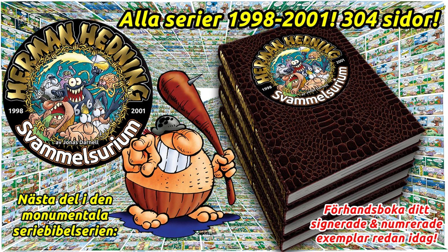 Alla Hermanserier 1998-2001, instängda i oäkta dinosaurieläder och späckad med smutsiga fakta och rena lögner. 304 sidor! Äg den!
