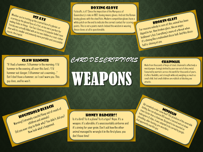 Each weapon card also features a detailed bio, ensuring that you quickly become a fully-qualified DIY expert or urban ninja simply by osmosis.
