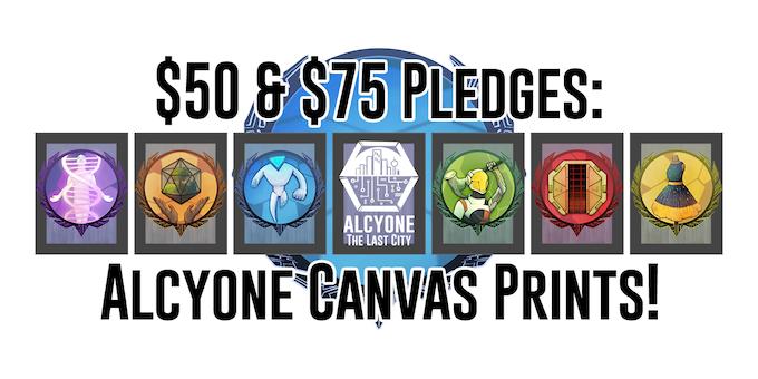 $50 & $75 Pledges: A3 or A2 Canvas Prints!