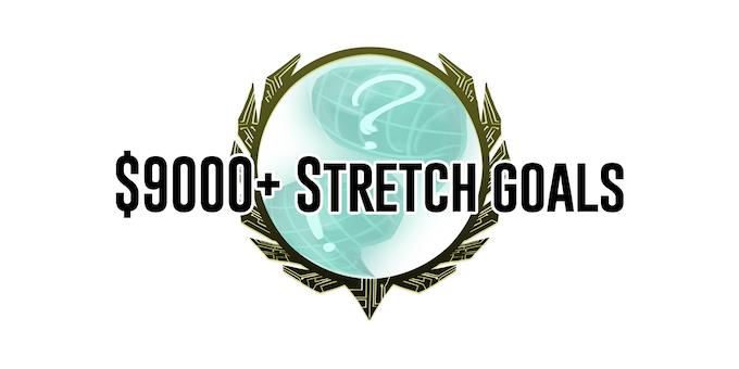 $9000+ stretch goals
