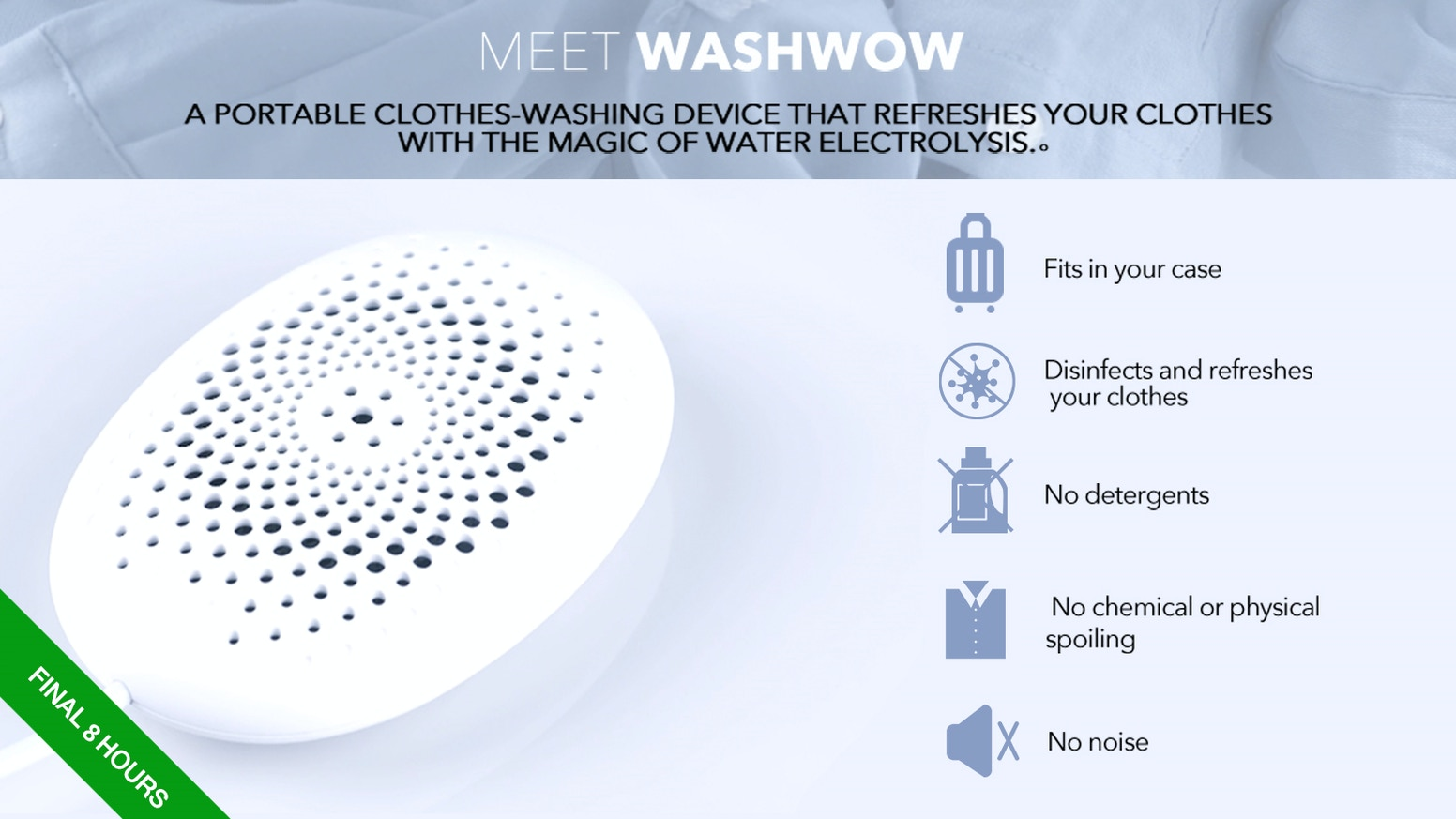 WASHWOW: A clothes-washing device adopting the magic of water electrolysis starting from $69 with 30% off  ONLY on Kickstarter.