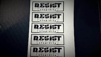 RESIST: Stupidity