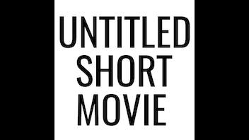 Untitled Short Movie