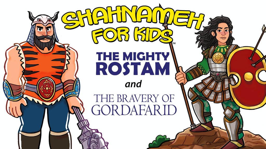 Children's book series inspired by Ferdowsi's Persian Epic Myth, The Shahnameh. Featuring THE MIGHTY ROSTAM & THE BRAVERY OF GORDAFARID