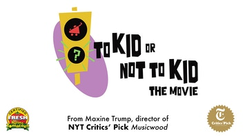To Kid Or Not To Kid by Helpman Productions