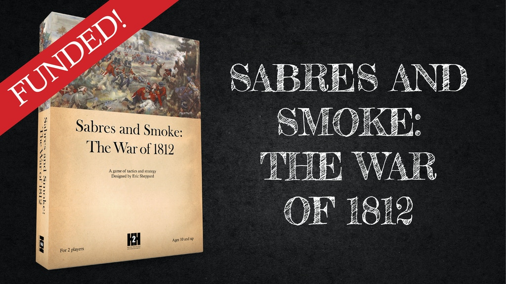 Sabres and Smoke: The War of 1812 project video thumbnail