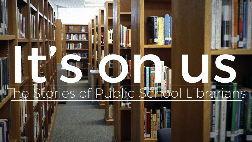 It's on us: The Stories of Public School Librarians project video thumbnail