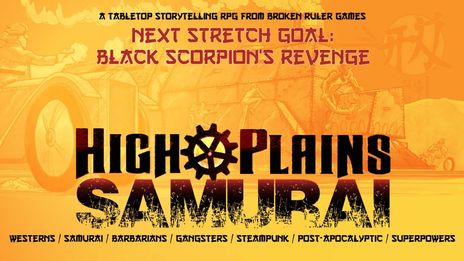 An action-heavy tabletop RPG of gunslingers, samurai, gangsters, barbarians, steampunk, and superpowers on the brink of destruction.