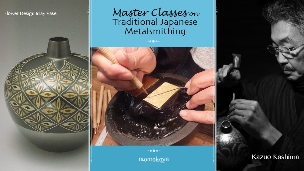Master Classes on Traditional Japanese Metalsmithing project video thumbnail