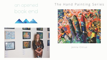 NYC Release: The Hand Painting Series and An Opened Book End
