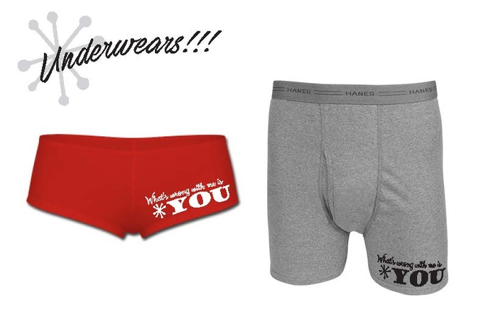 Because everyone likes a good song lyric on their underpants.