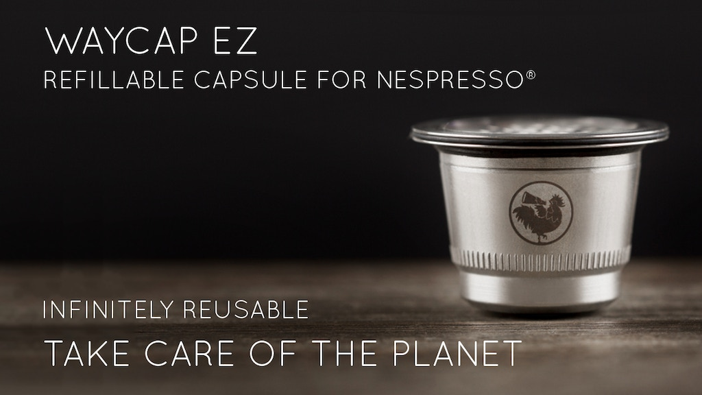 WayCap Ez - Refillable Coffee Capsule for Nespresso Machines project video thumbnail