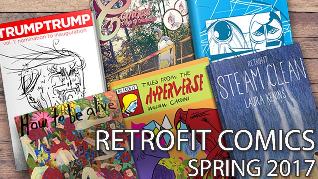 Retrofit Comics Spring 2017: 6 new graphic novels & comics project video thumbnail