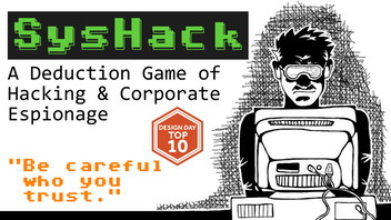SysHack: A Deduction Game of Hacking & Corporate Espionage