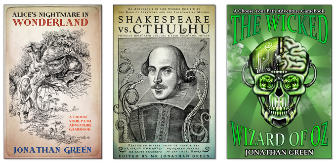 Alice's Nightmare in Wonderland, Shakespeare Vs Cthulhu and The Wicked Wizard of Oz - previous successful Kickstarter projects run by Jonathan Green and published by Snowbooks.