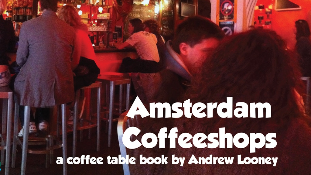 Amsterdam Coffeeshops - a coffee table book by Andrew Looney project video thumbnail