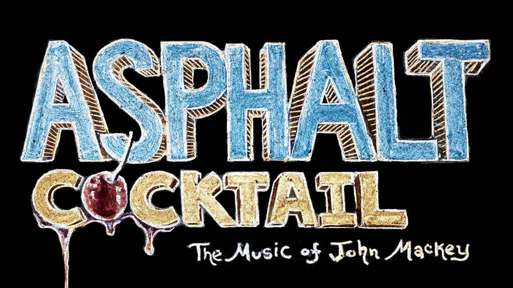 Asphalt Cocktail: The Music of John Mackey project video thumbnail