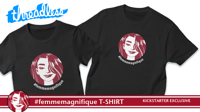 d0d790191 We're stoked to offer a T-shirt reward & add-on thanks to Lance at  Threadless! Get this exclusive black #femmemagnifique T-shirt emblazoned  with the FEMME ...