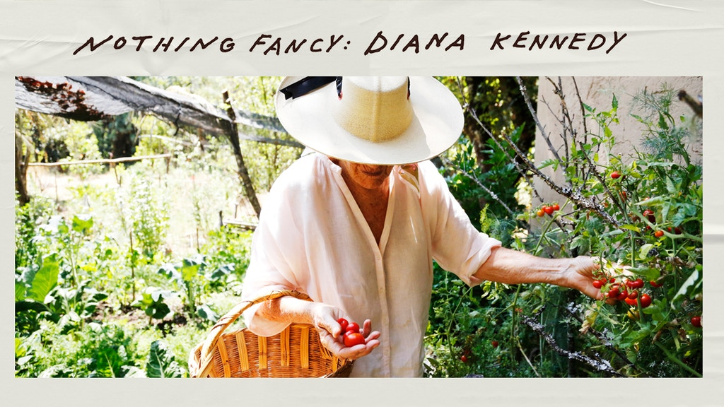 NOTHING FANCY: DIANA KENNEDY project video thumbnail