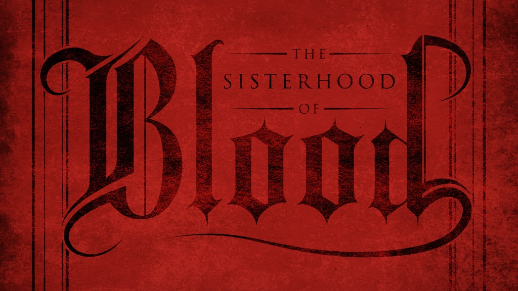 The Sisterhood of Blood - Vol I project video thumbnail
