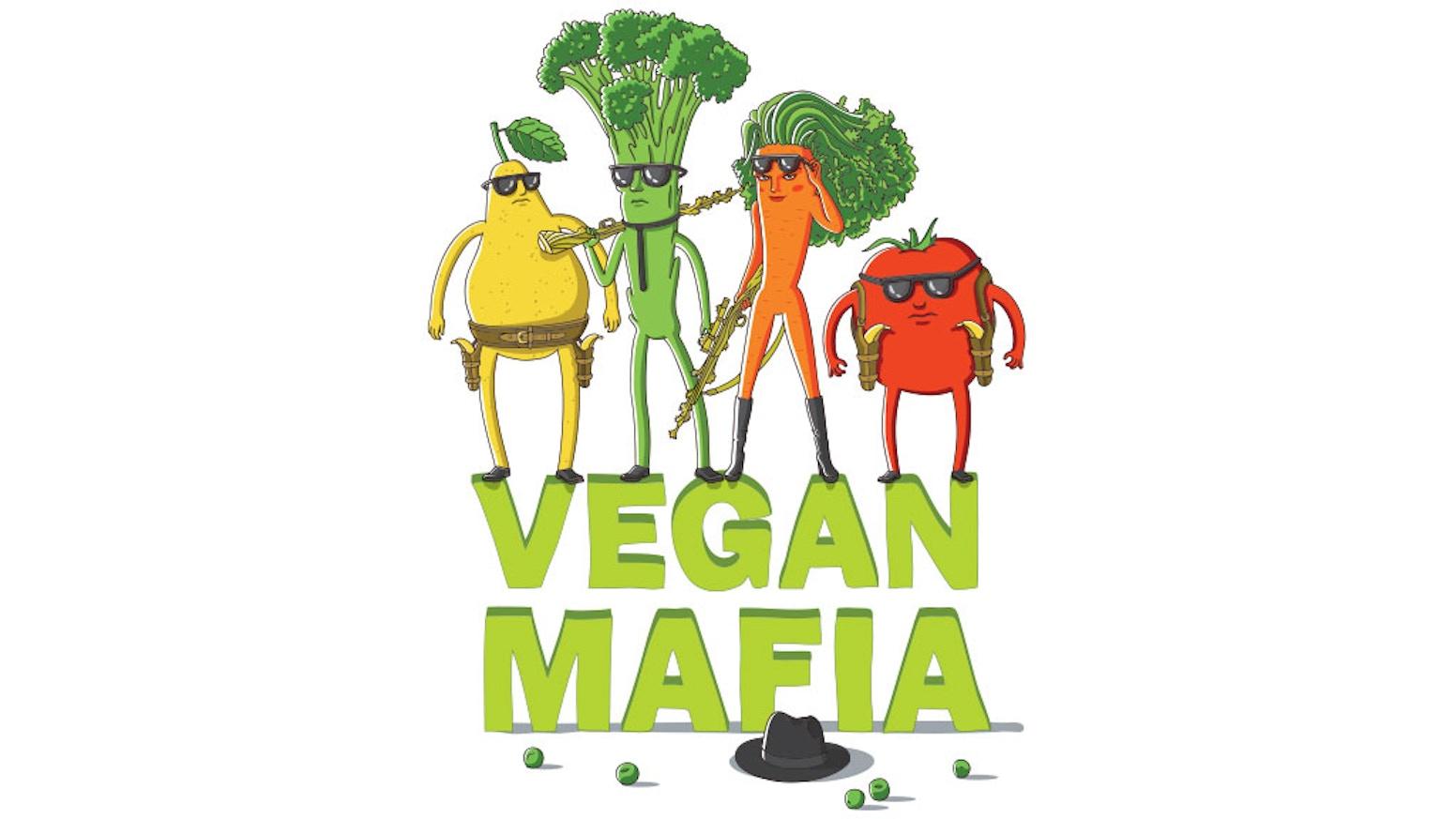The Vegan Mafia by The Vegan Mafia — Kickstarter