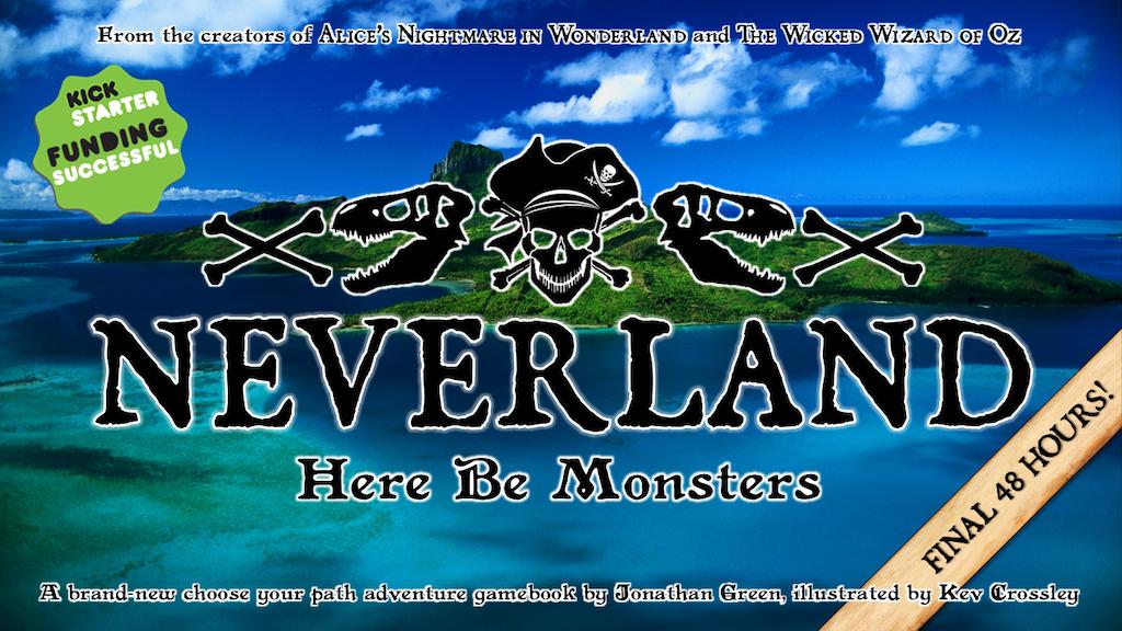 NEVERLAND - Here Be Monsters! by Jonathan Green — Kickstarter