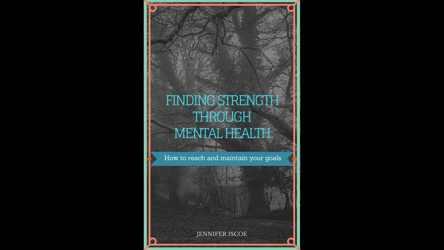 Finding Strength Through Mental Health by Jennifer Iscoe ...
