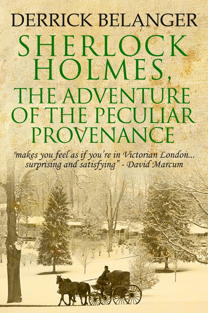 Sherlock Holmes: The Adventure of the Peculiar Provenance by Derrick Belanger