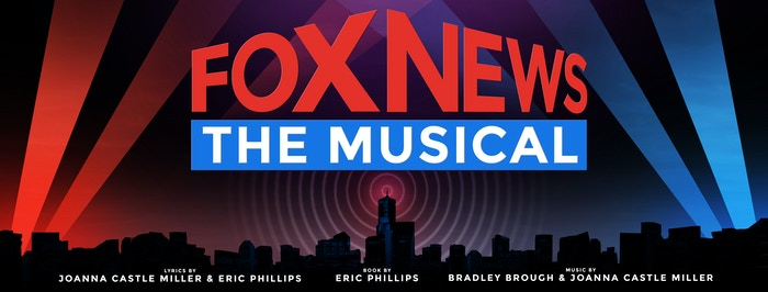 Fox News The Musical by Eric Phillips » LIVE STREAM OF FNTM