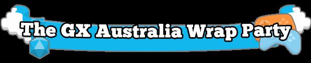 The GX Australia Wrap Party