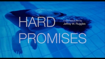 HARD PROMISES - An Independent Feature Film