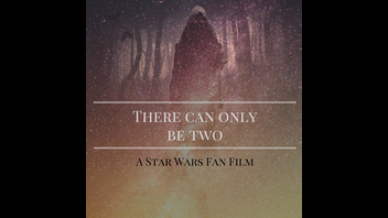 There Can Only Be Two - Star Wars Fan Film