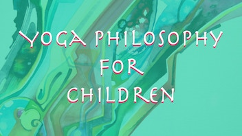 Yoga Philosophy for Children: A Picture Book Series