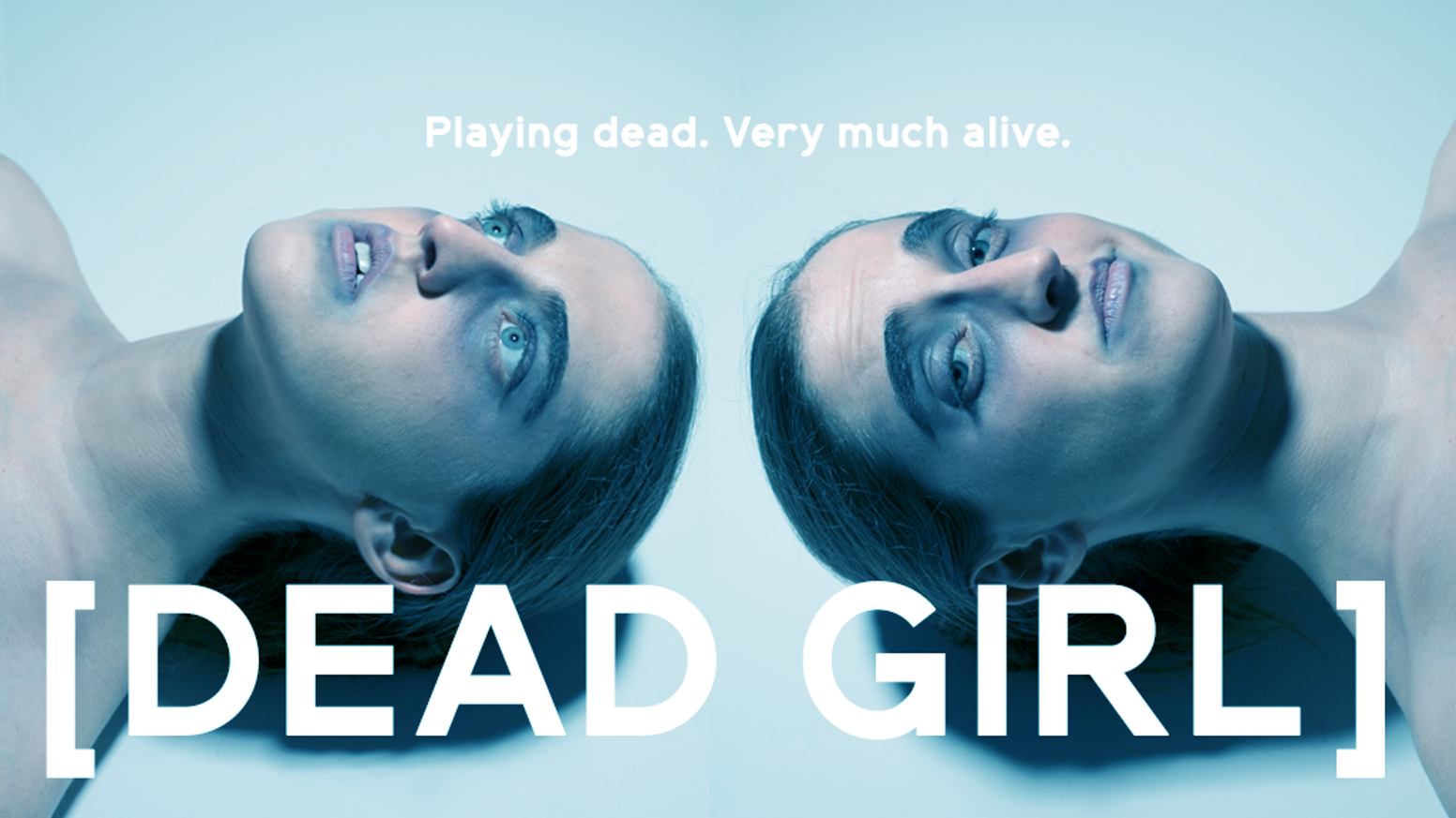 Dead Girl is about playing dead to keep one's career, and dreams, alive.