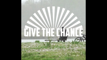 Give The Chance