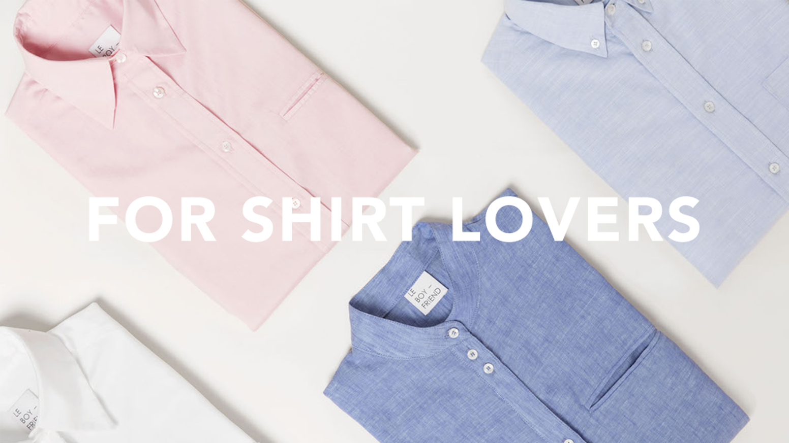 Designed in Paris, Made in France. We do boyfriend shirts exclusively for women.  Meet the boyfriend you'll never leave.