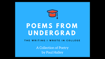 Poems from Undergrad: The Writing I Wrote in College