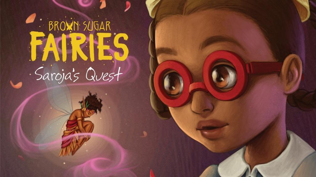 Brown Sugar Fairies: Saroja's Quest project video thumbnail