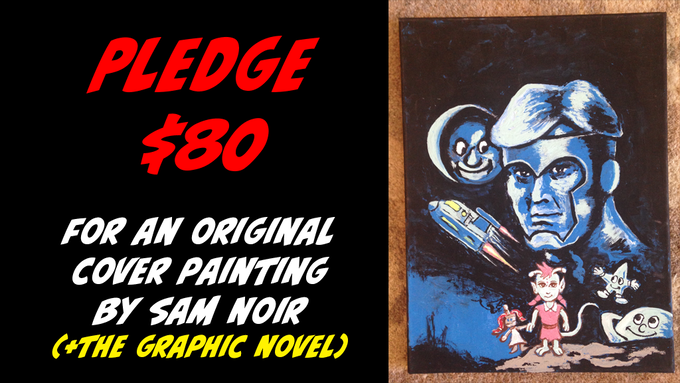 Pledge $80 for Original Cover Painting by Sam Noir + The Graphic Novel