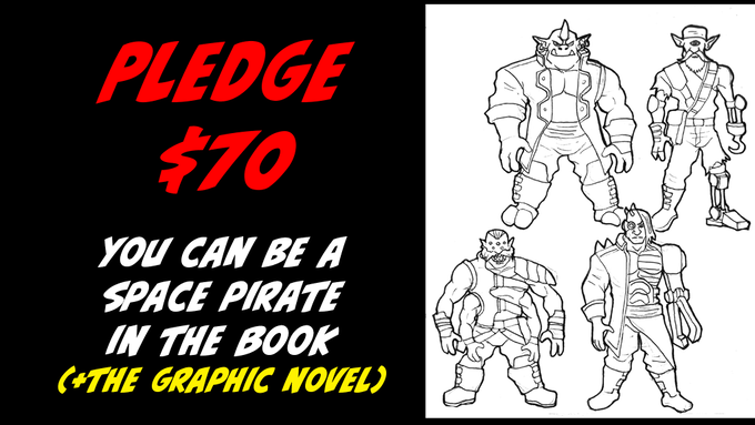 Pledge $70 to appear as a Space Pirate in the Book + Original Art + The Graphic Novel