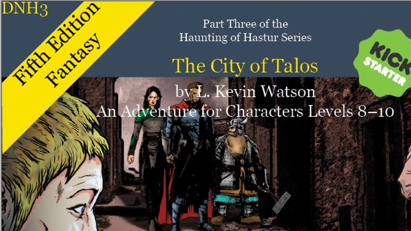 The third adventure in the Haunting of Hastur series. The City of Talos takes the party into the city and is the hub for adventures.