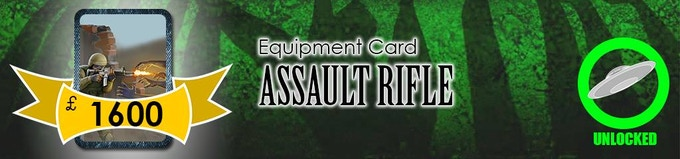 The Assault Rifle is a staple for any soldier! It'll be added as a Level 5 Equipment Card!
