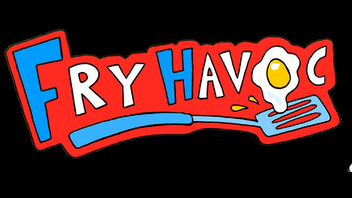 The Fry Havoc Show, Season 1